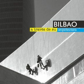 """Curso """"BILBAO A TRAVÉS DE SU ARQUI-TECTURA""""."""