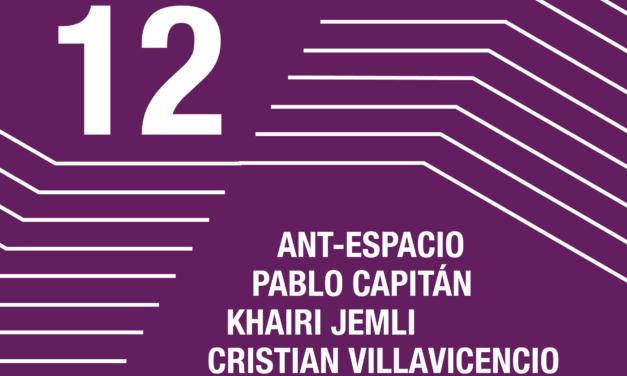 Meetings with the artists <br> Ant-espacio <br> Pablo Capitán <br> Khairi Jemli <br> Cristian Alberto Villavicencio <br> Sara Munguía <br> Irati Inoriza