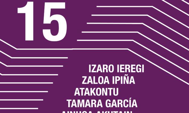 Artistekin  topaketak  <br>  Izaro  Ieregi  <br>  Zaloa  Ipiña  <br>  Atakontu  <br>  Tamara  García  <br>  Ainhoa  Akutain  <br>  Juliá  Panades  <br>  Egiar  Aldizkaria