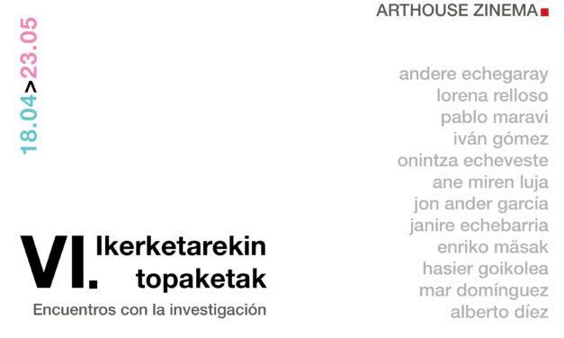 VI. ENCUENTROS CON LA INVESTIGACIÓN. <br> Presentación de trabajos de Máster en Investigación y Creación en Arte