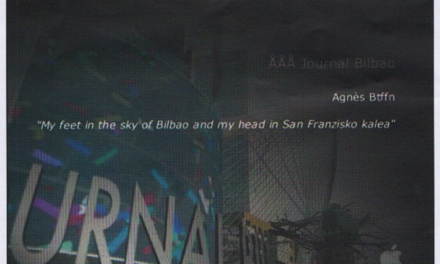 Journal Bilbao. My feet in the sky of Bilbao <br> Agnés Btffn (2009)
