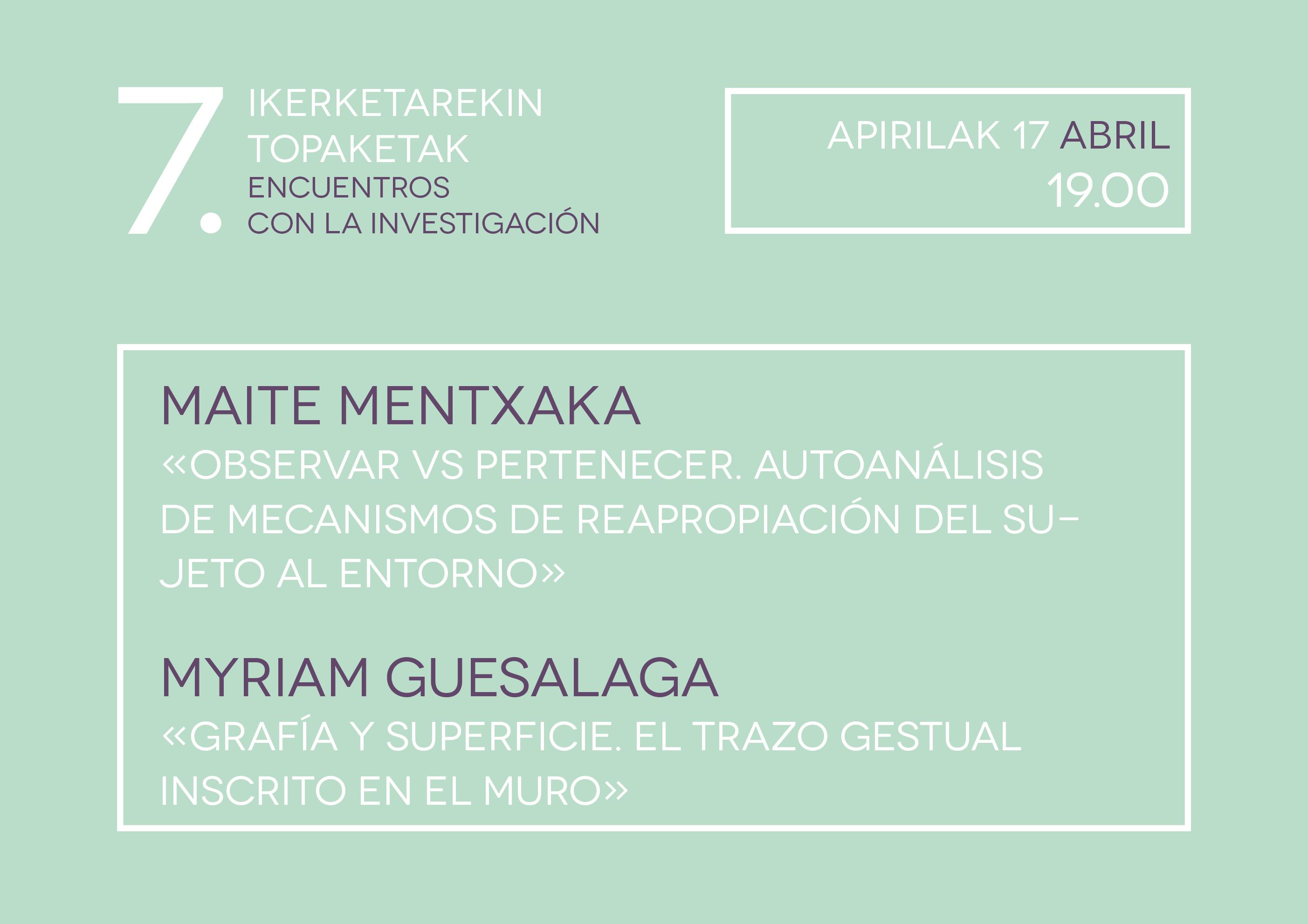VII. Encuentros con la investigación: Maite Mentxaka & Myriam ...