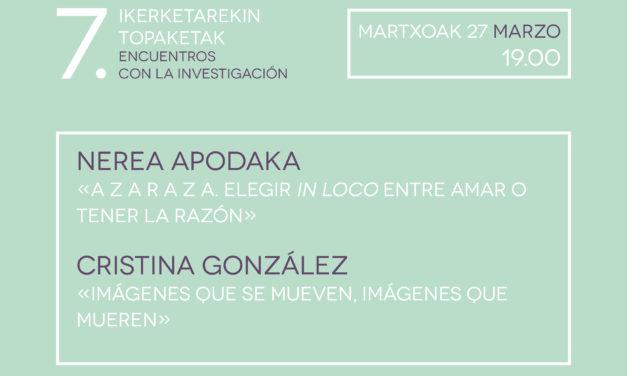 VII. Encounters with research: <br> Nerea Apodaka & Cristina González