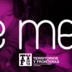 Territorios y Fronteras 2018: WE MEAN. <br>Nosotras y el cine documental contemporáneo