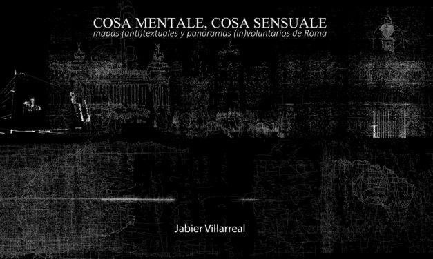 Conferencia: <br>«Cosa mentale, cosa sensuale. <br>Mapas (anti)textuales y panoramas (in)voluntarios de Roma», <br>con Jabier Villarreal