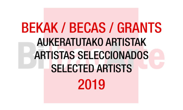 Selected artists list <br>Grants BilbaoArte 2019