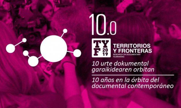 Territorios y Fronteras 2019: Diez años en la órbita del documental contemporáneo