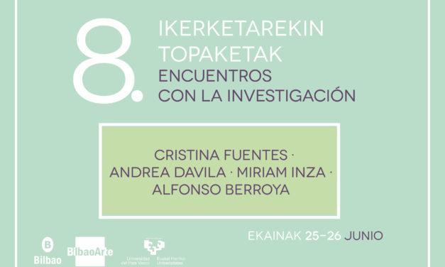 VIII. Encuentros con la investigación (2ª sesión): Cristina Fuentes + Andrea Davila + Miriam Inza + Alfonso Berroya