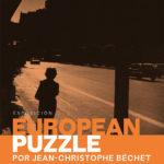 Exhibition: «European Puzzle» by Jean-Christophe Béchet