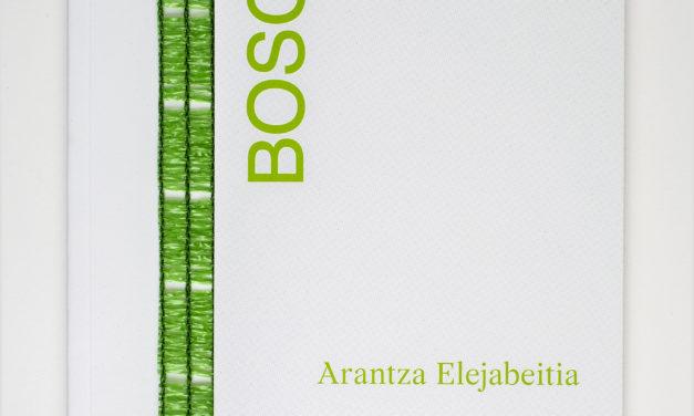«Bosque», Arantza Elejabeitia