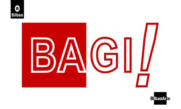 Deialdi irekia: BAGI! (Bilbao Arte Gela Irekia)