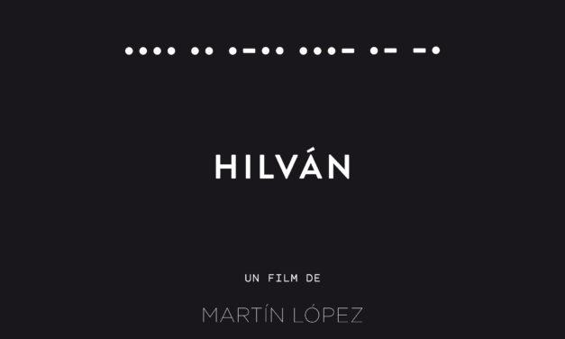Proiekzioa: Martín López-en •••• •• •–•• •••– •– –• (Hilván) dokumentala