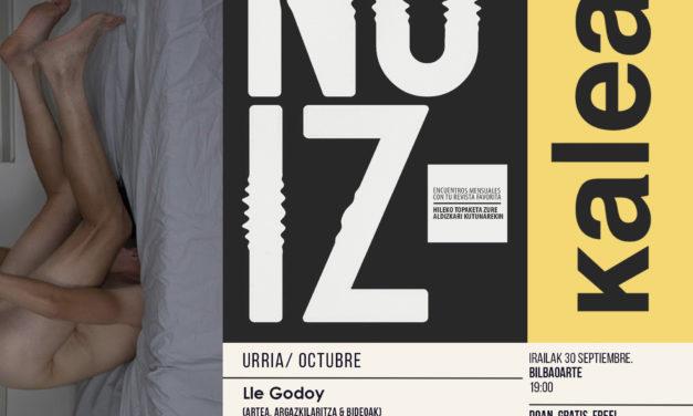 NOIZ KALEAN! – Encuentro con Lle Godoy y La Dramática Errante. Colaboración con Noiz Agenda Kulturala gracias a Bilbao Aurrera