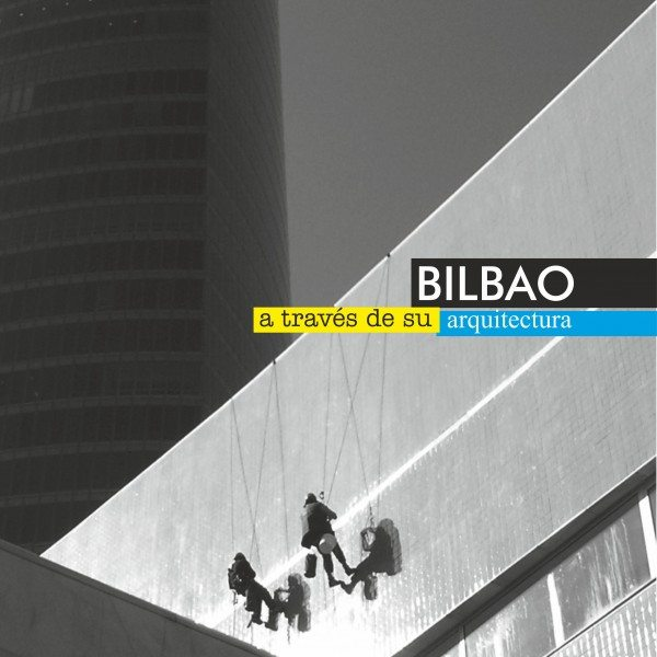 "CURSO-TALLER ""Bilbao a través de su arquitectura"""
