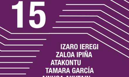 Encuentros con los artistas <br> Izaro Ieregi <br> Zaloa Ipiña <br> Ätakontu <br> Tamara García <br> Ainhoa Akutain <br> Julià Panades <br> Egiar Aldizkaria