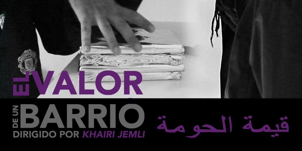 Proyección: «El valor de un barrio» de Khairi Jemli.