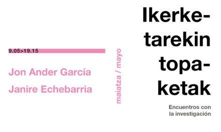 VI. ENCUENTROS CON LA INVESTIGACIÓN. <br> Jon Ander García Benítez y Janire Echebarria de Dios