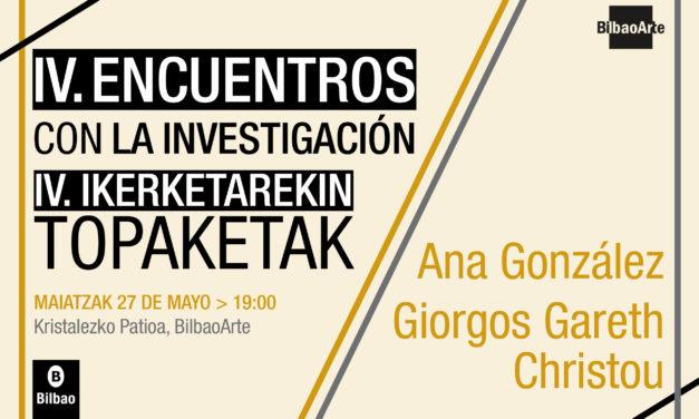 IV. Encuentros con la investigación: Ana González + Giorgos Gareth Christou
